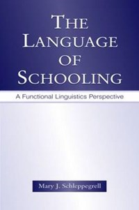 The Language of Schooling | Mary J. Schleppegrell |