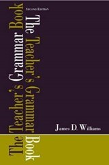 THe Teacher's Grammar Book | James D. Williams |