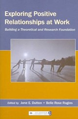 Exploring Positive Relationships at Work |  |
