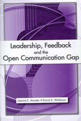 Leadership, Feedback and the Open Communication Gap | Atwater, Leanne E. ; Waldman, David A. |