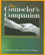 The Counselor's Companion | Gregoire, Jocelyn ; Jungers, Christin |