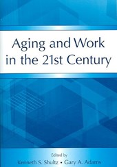 Aging and Work in the 21st Century | Kenneth S Shultz |