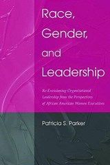 Race, Gender, And Leadership | Patricia Sue Parker |