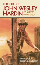 The Life of John Wesley Hardin
