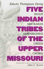 Five Indian Tribes of the Upper Missouri