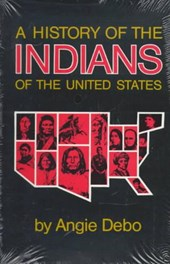 History of the Indians of the United States | Angie Debo |