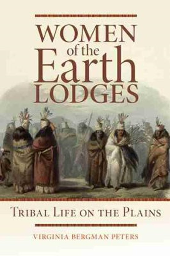 Women of the Earth Lodges