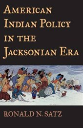 American Indian Policy in the Jacksonian Era | Ronald N. Satz |