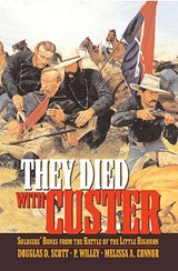 They Died With Custer | Douglas D. Scott & P. Willey & Melissa A. Connor |