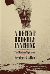 A Decent, Orderly Lynching | Frederick Allen |