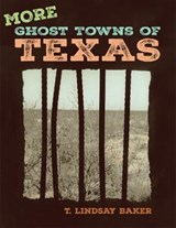 More Ghost Towns of Texas | T. Lindsay Baker |