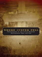 Where Custer Fell | James S. Brust |