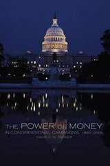 The Power of Money in Congressional Campaigns, 1880-2006 | David C. W. Parker |