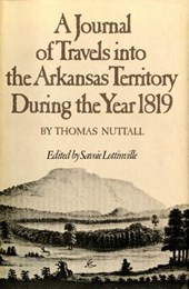 A Journal of Travels into the Arkansas Territory During the Year | Thomas Nuttall & Savoie Lottinville |