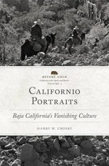 Californio Portraits | Harry W Crosby |