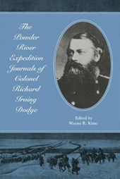 The Powder River Expedition Journals of Colonel Richard Irving Dodge