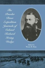 The Powder River Expedition Journals of Colonel Richard Irving Dodge | Richard Irving Dodge |