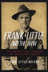 Frank Little and the Iww | Jane Little Botkin |