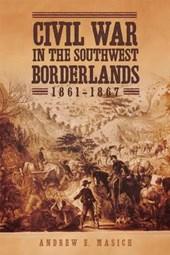 Civil War in the Southwest Borderlands 1861-1867