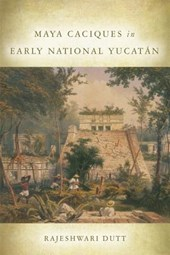 Maya Caciques in Early National Yucatán