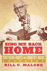 Sing Me Back Home | Bill C. Malone |