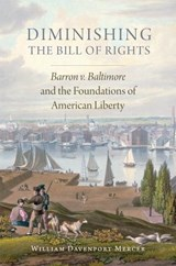 Diminishing the Bill of Rights | William Davenport Mercer |