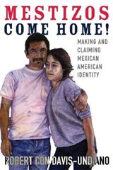 Mestizos Come Home! | Robert Con Davis-undiano |