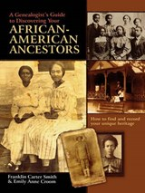 A Genealogist's Guide to Discovering Your African-American Ancestors | Franklin Carter Smith; Emily Anne Croom |