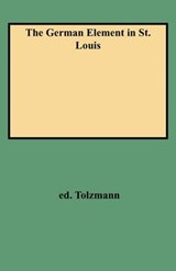 The German Element in St. Louis | Tolzmann |