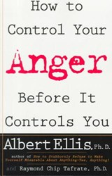 How to Control Your Anger Before It Controls You | Ellis, Albert ; Tafrate, Raymond Chip, Ph.D. |