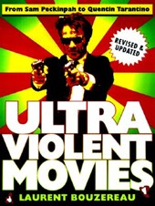 Ultraviolent Movies Revised | Laurent Bouzereau |