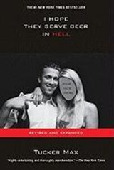 I Hope They Serve Beer in Hell | Tucker Max |