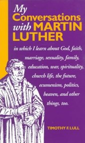 My Conversations With Martin Luther