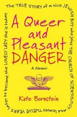 A Queer and Pleasant Danger | Kate Bornstein |