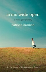 Arms Wide Open | Patricia Harman |