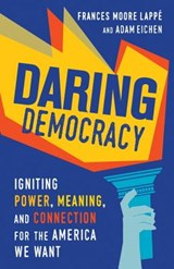 Daring Democracy | Lappe, Frances Moore ; Eichen, Adam |