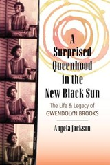 A Surprised Queenhood in the New Black Sun | Angela Jackson |