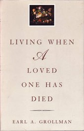 Living When a Loved One Has Died | Earl A. Grollman |
