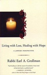 Living with Loss, Healing with Hope | Earl A. Grollman |