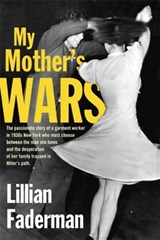 My Mother's Wars | Lillian Faderman |