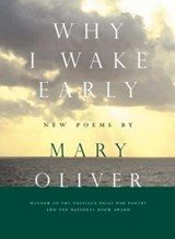 Why I Wake Early | Mary Oliver |
