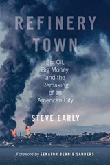 Refinery Town | Steve Early |