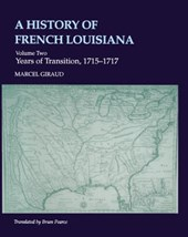 A History of French Louisiana | Marcel Giraud; Brian Pearce |