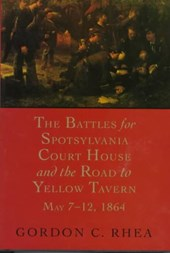 The Battles for Spotsylvania Court House and the Road to Yellow Tavern, May 7--12,