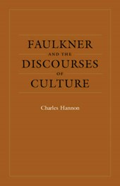 Faulkner and the Discourses of Culture | Charles Hannon |