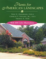 Plants for American Landscapes | Neil G. Odenwald |