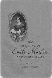 The Silencing of Emily Mullen and Other Essays