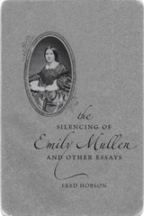 The Silencing of Emily Mullen and Other Essays | Fred Hobson |