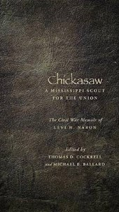 Chickasaw, a Mississippi Scout for the Union
