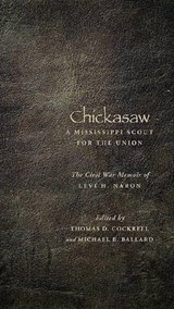 Chickasaw, a Mississippi Scout for the Union | Levi H. Naron |